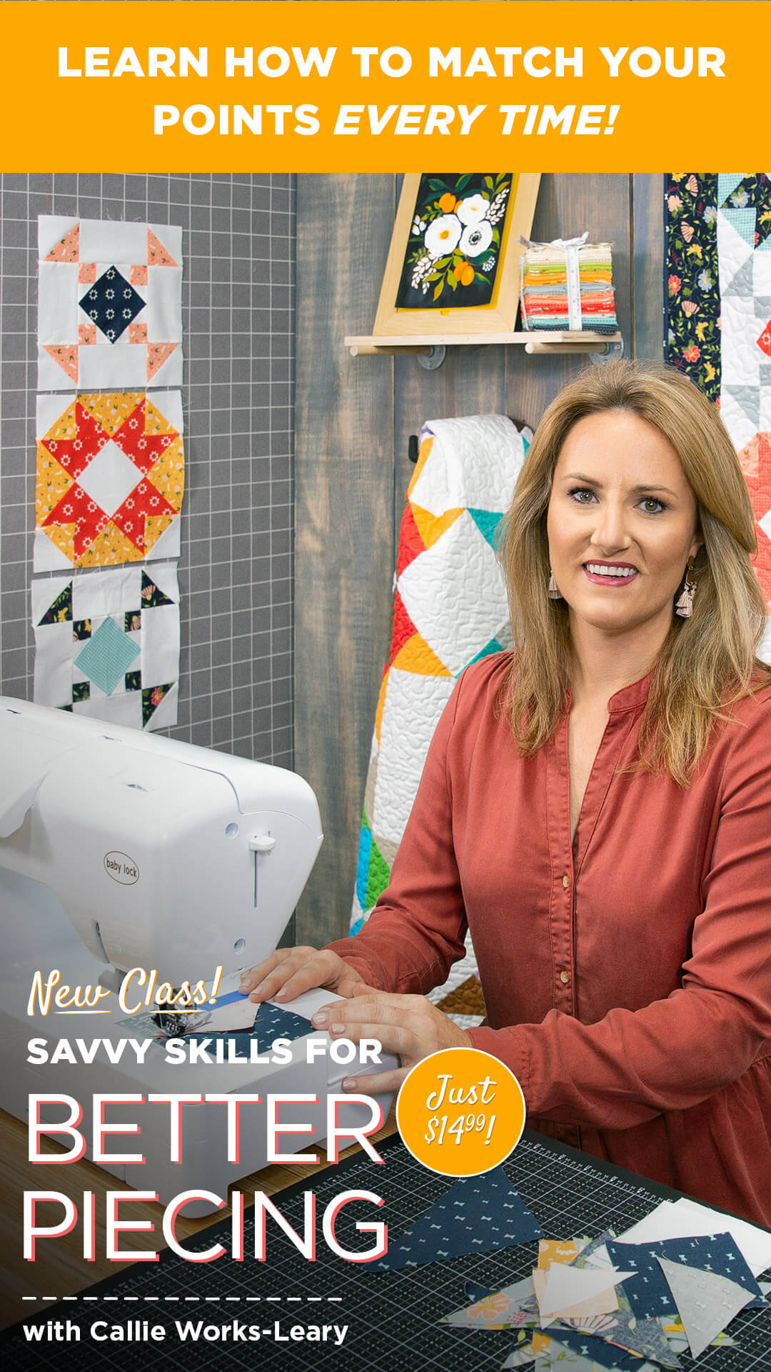 Savvy Skills for Better Piecing with Callie Works-Leary and Missouri Star Quilt Company