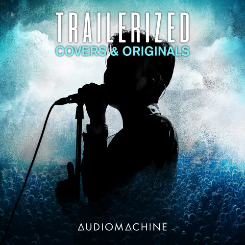 Audiomachine_Trailerized_ Covers and Originals mini.jpg