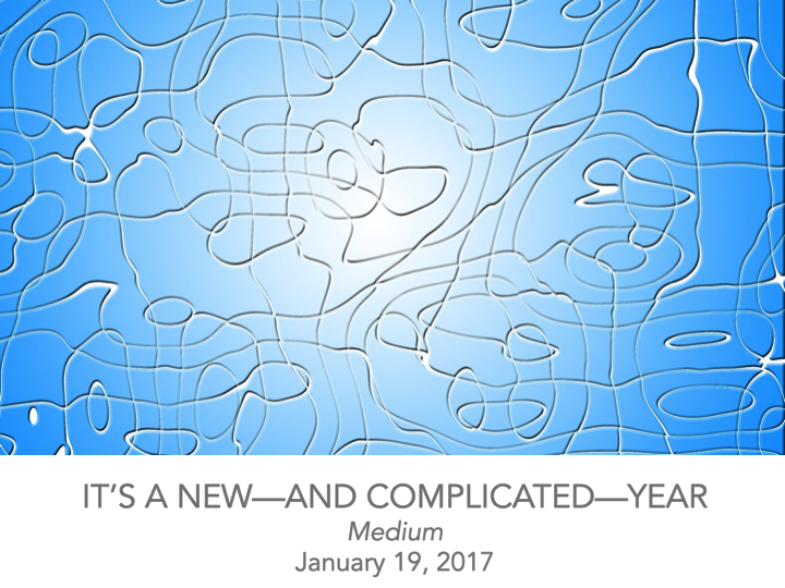 It's a new and complicated year