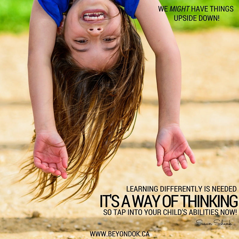 Learning differently is needed -- it's a way of thinking so tap into your child's abilities now.jpg