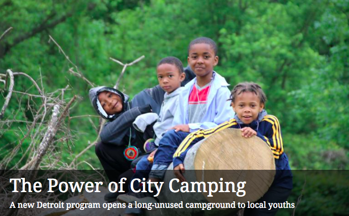 Sierra Magazine highlights Detroit Outdoors, one of OEN's newest program members and a successful urban camping program.