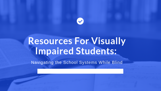 Resources For Visually Impaired Students_.png