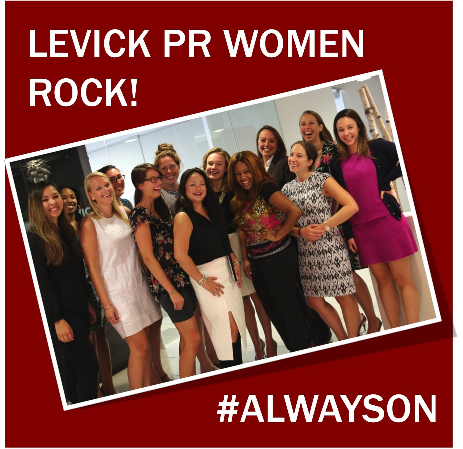 4PM: Women in public relations take charge! A shout out for all the amazing women that work at LEVICK (of which only a few are pictured…the other are on the job!) ~@szoldak #ALWAYSON