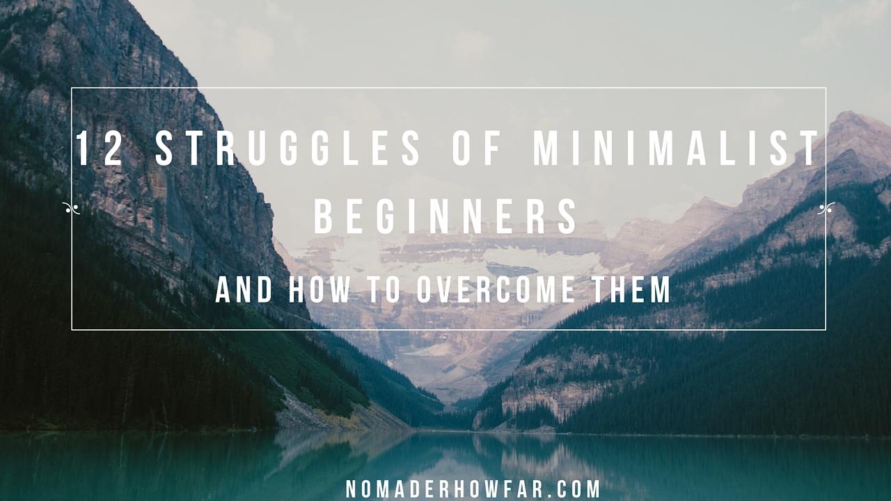 12 struggles of minimalism
