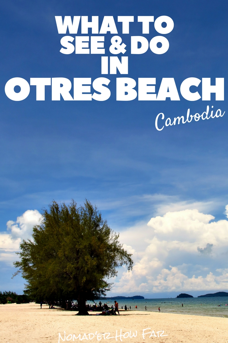You made it to Otres beach, or you just about to get there? Either way you've made a great choice!