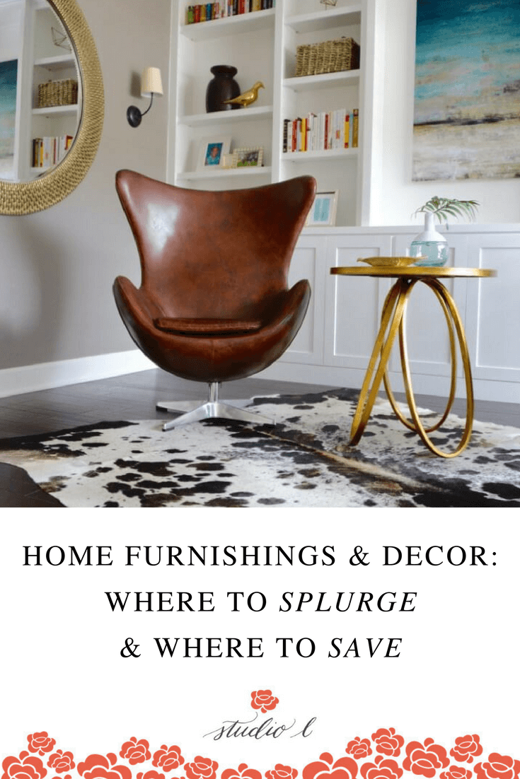Home-Furnishings-and-Decor-Where-to-Splurge-and-Where-to-Save.png