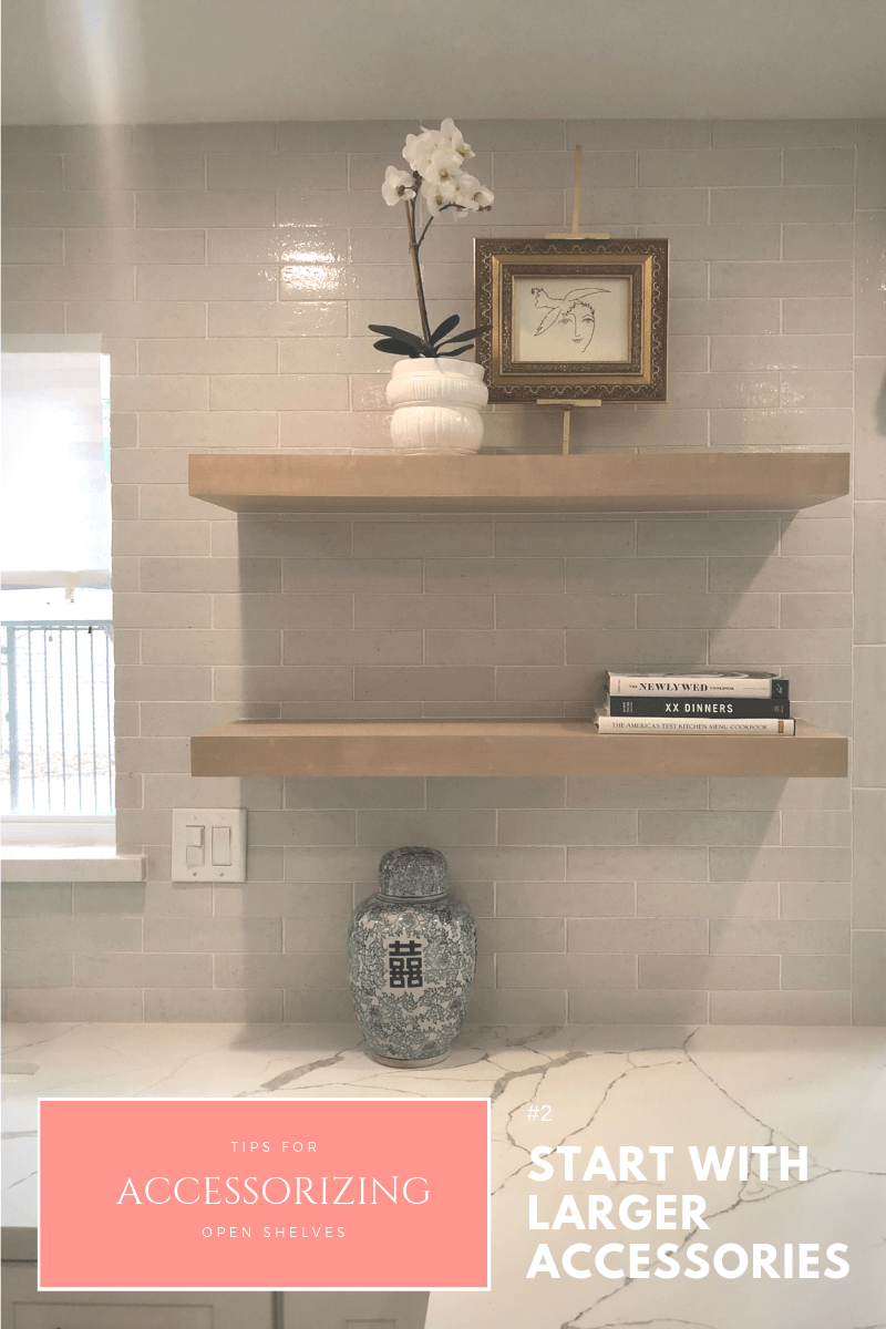 tips-for-accessorizing-open-shelves-start-with-larger-accessories