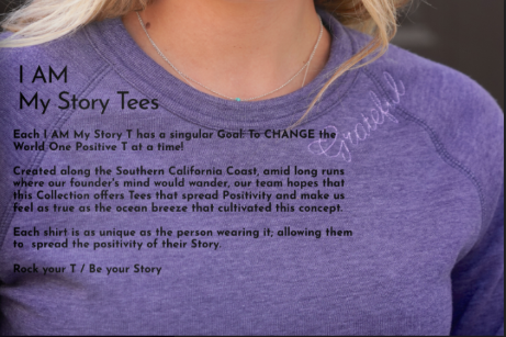 I Am My Story Tees: Unique as the person wearing it. Allowing them to spread the positivity of their story.   https://iammystorytees.com/