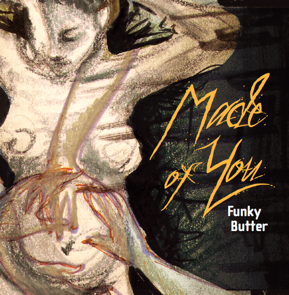 Funky Butter - Made of You