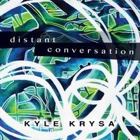 Kyle Krysa - Distant Conversation