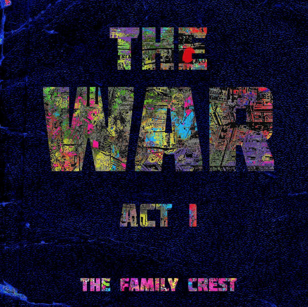 The Family Crest The War Act I