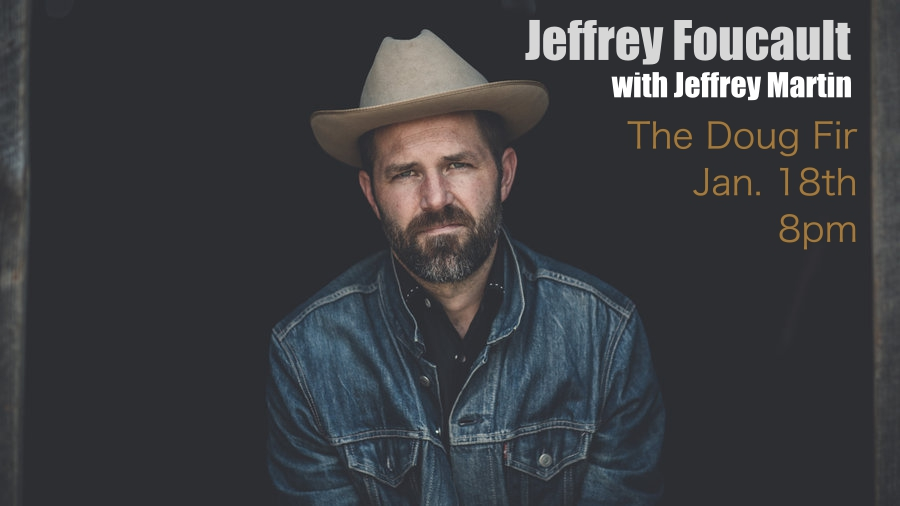 Jeffrey Foucault and Jeffrey Martin play the Doug Fir in Portland on Wednesday Jan 18th. Doors at 8pm. Tickets can be got here:  http://www.ticketfly.com/purchase/event/1352749