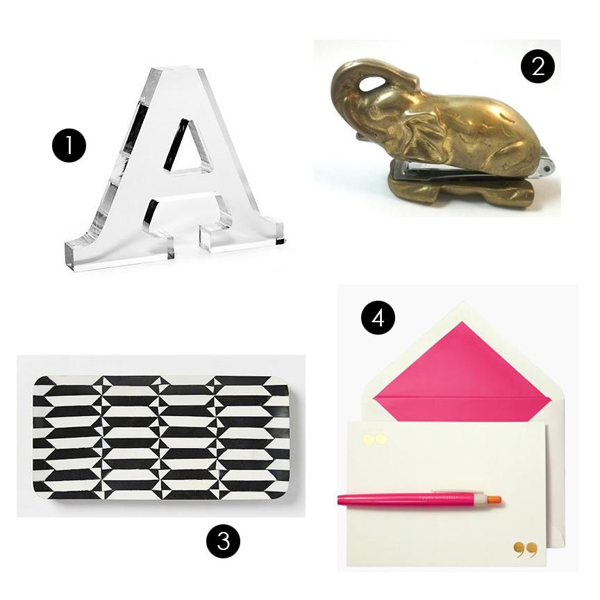 1.  C Wonder - Lucite Monogram Letter  2.  Etsy - Vintage Brass Elephant Stapler  3.  West Elm - Pinwheel Geo Tray  4.  Kate Spade - Yours Sincerely Pen and Notecard Set