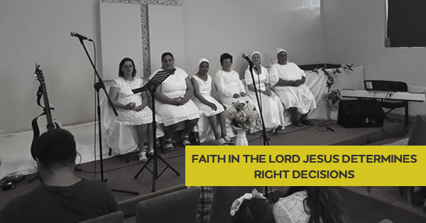 FAITH IN THE LORD JESUS DETERMINES RIGHT DECISIONS.jpg