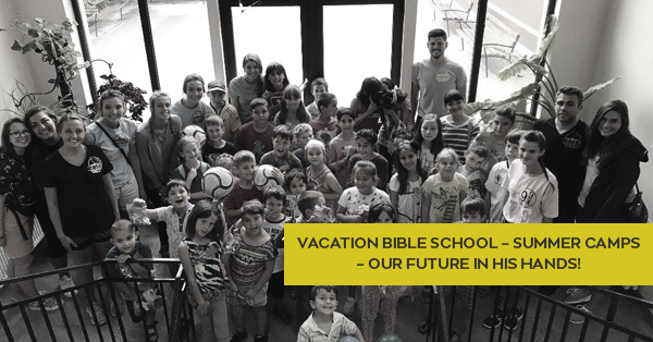 VACATION BIBLE SCHOOL - SUMMER CAMPS - OUR FUTURE IN HIS HANDS!.jpg