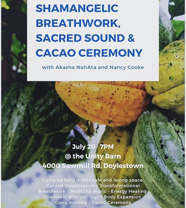 Shamangelic Breathwork with Sacred Sound and Cacao Ceremony  Saturday July 20th, 7pm at the Unity Barn Visit www.unitybarn.com for more information and to register. 💓🌕☕️🙌🏽🧘🏻♀️🌙🌟 #buckscounty #unitybarn #shamanicbreathwork #cacao  #cacaoceremony #sacredsound #meditate #meditatedoylestown #akashanohata #nancycooke #soundtherapy #fullmoon