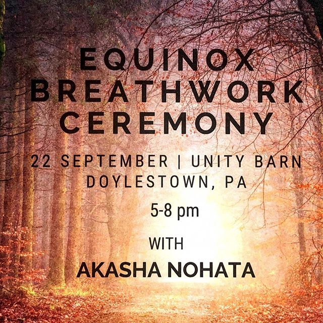 Join us next Sunday 9/22 for a Equinox Breathwork Ceremony lead by @akasha_nohata  Space is limited-preregistration is required  www.unitybarn.com #soundhealing #soundtherapy #shamanicbreathwork #equinox #selfcare #unitybarn #meditate #transformation #doylestown #buckscounty #lightbodyactivation #lightbodyexpansion
