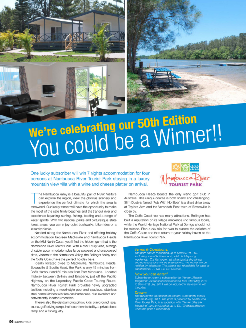 Managed the media collaboration between Hunter Lifestyle Magazine and Nambucca River Tourist ParkSubscription prize including copy writing and photography.