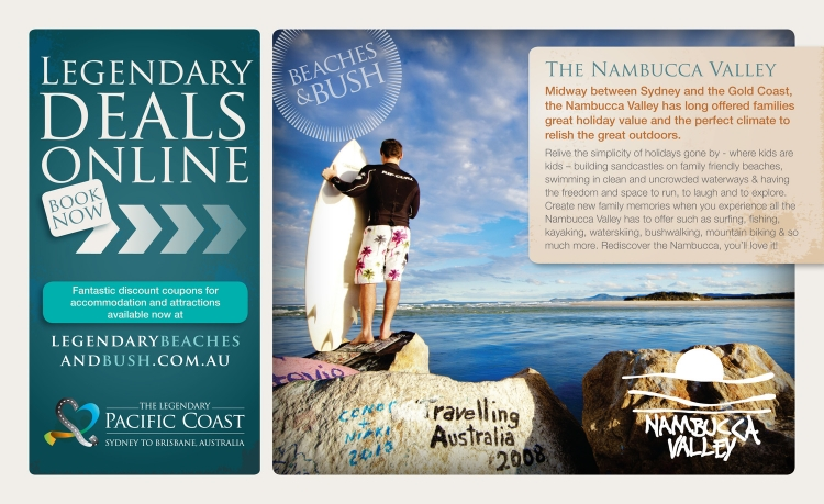 Copywritingfor advert in Focus Magazine& management ofthe Legendary Nambucca Campaign in conjunction with the Legendary Pacific Coast for Nambucca Shire Council & Nambucca Valley Tourism.