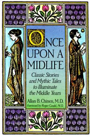 *That special book is Once Upon a Midlife by A. B. Chinen.