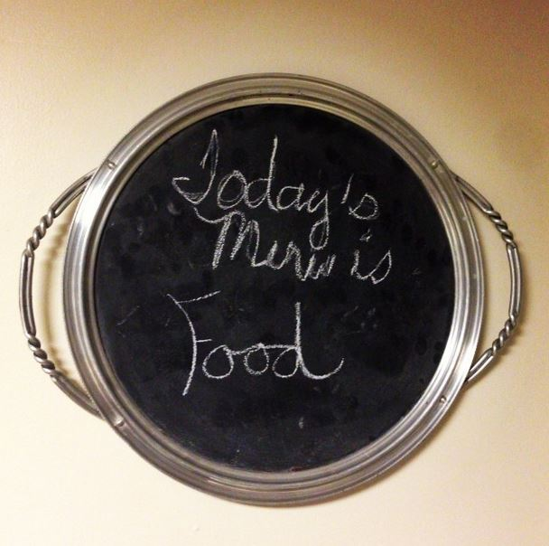 I took this photo at my friends' house several months ago. I don't think when they wrote this on their menu board that their intention was to make it the perfect picturefor a mindful eating post. :)