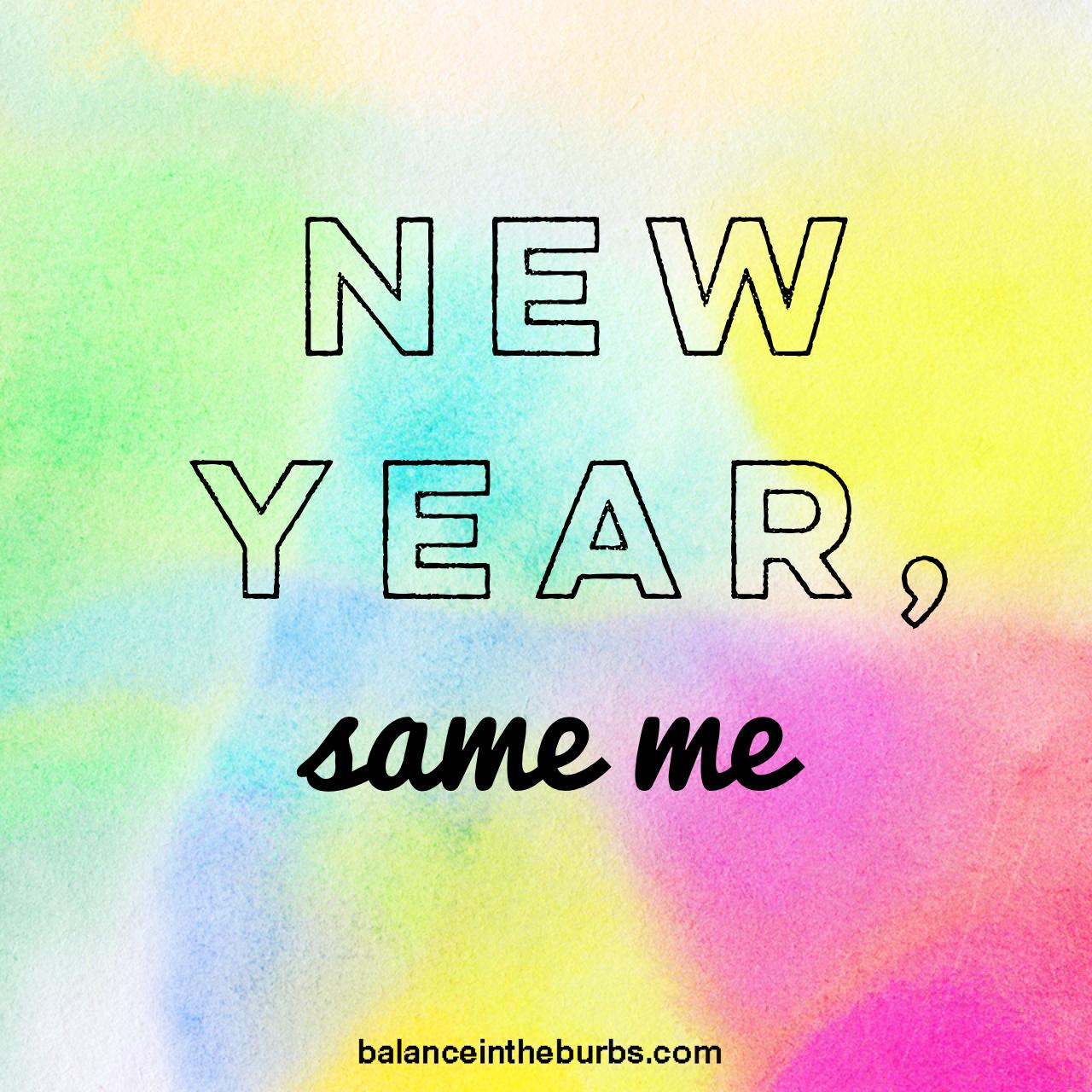 new-year-same-me.jpg