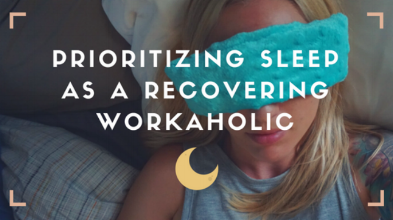 Prioritizing sleep as a recovering workaholic + a bedtime yoga routine