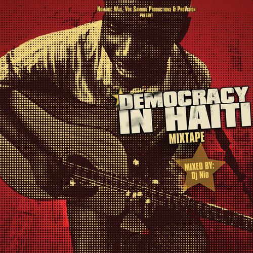 "Nomadic Wax ""Democracy in Haiti - Mixtape"" (Haiti)"