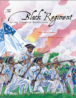 """The Black Regiment of the American Revolution,"" by Linda Crotta Brennan, illustrated by Cheryl Kirk Noll"