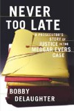 Bobby DeLaughter Never Too LAte