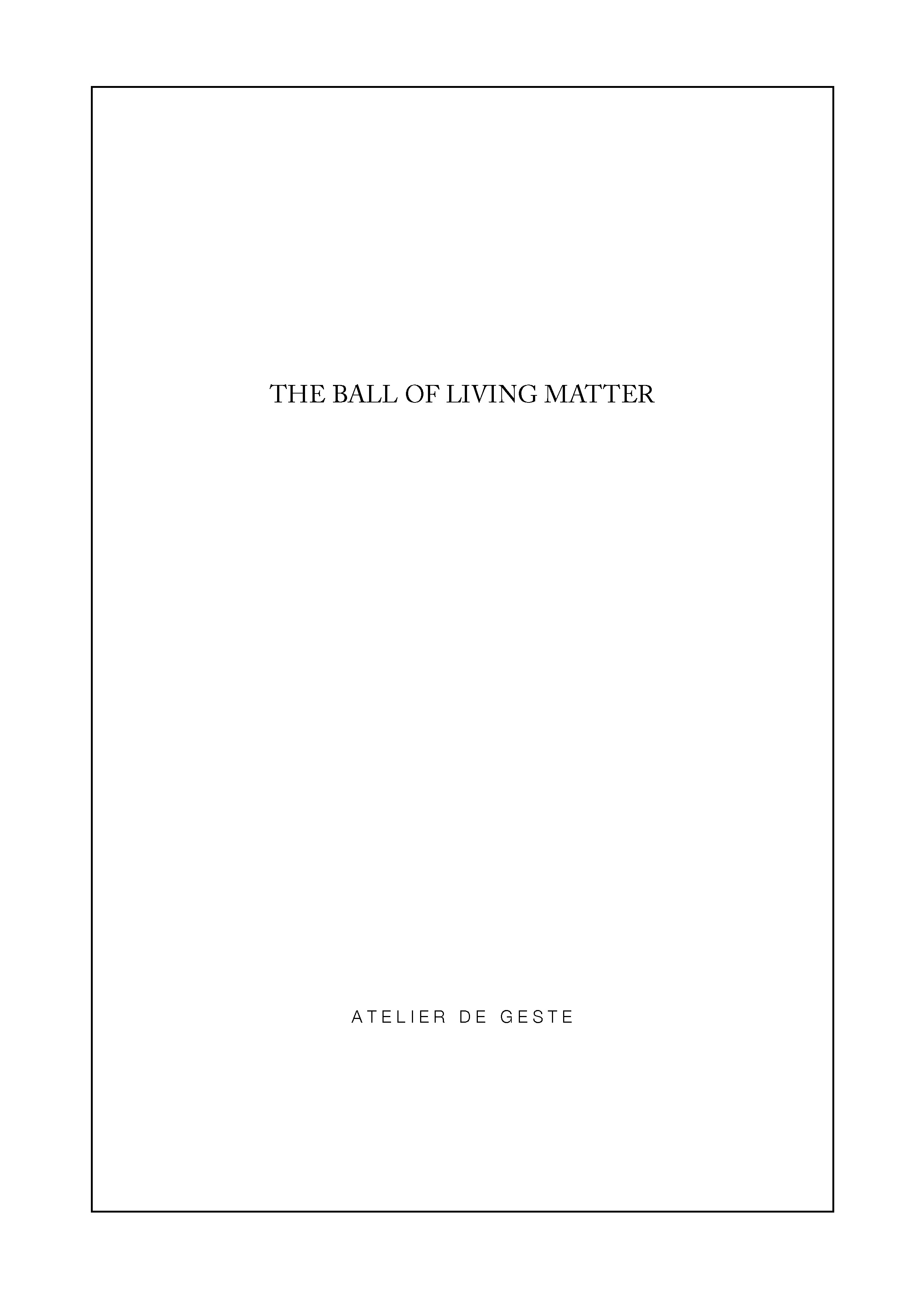 Projet diplôme - The ball of living matter - partition_Page_01.jpg