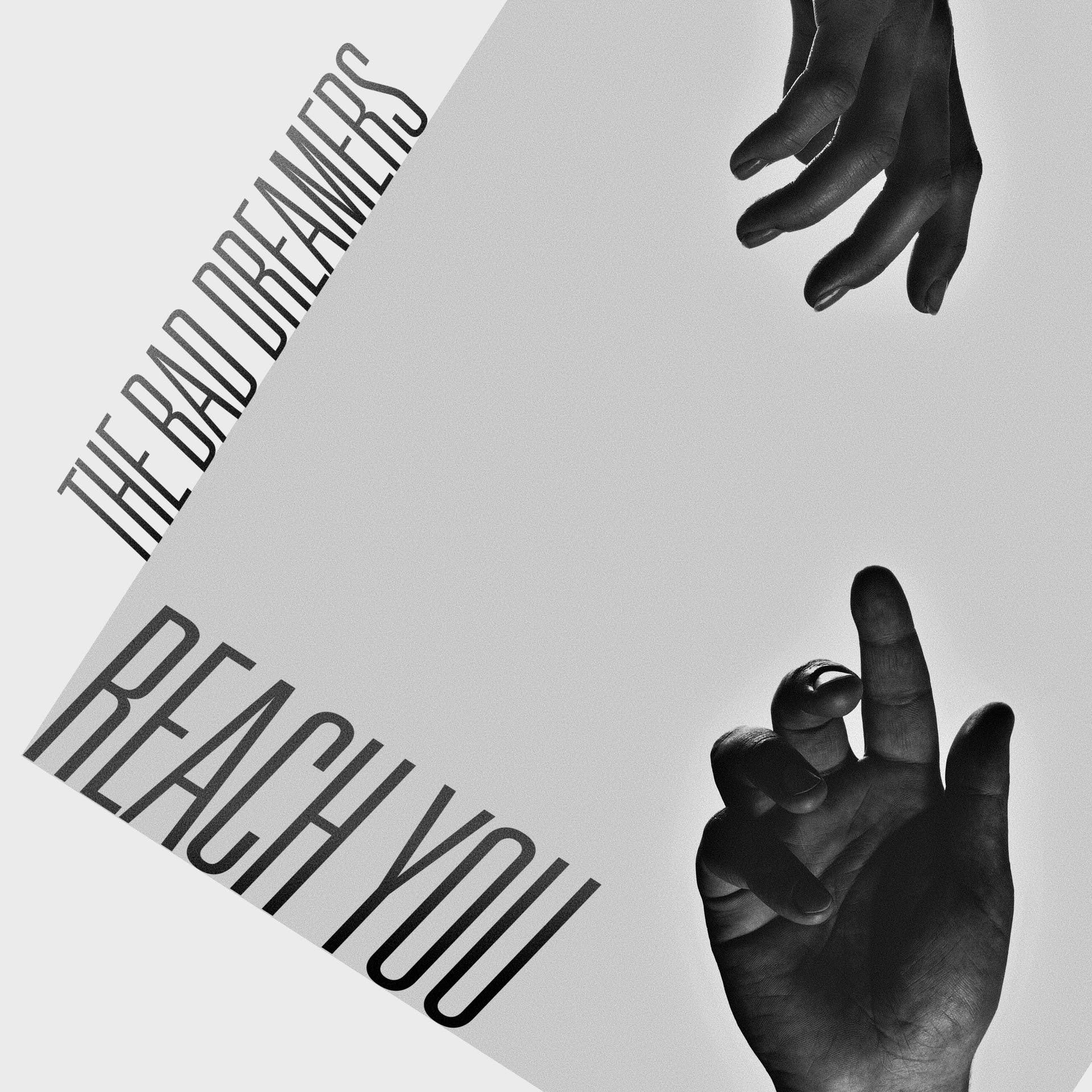 The-Bad-Dreamers-Reach-You.jpg