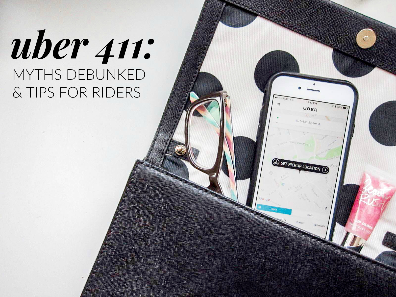 Uber 411: Myths Debunked & Tips for Riders - photo of clutch with eye glasses, iphone with Uber app open, and lip gloss