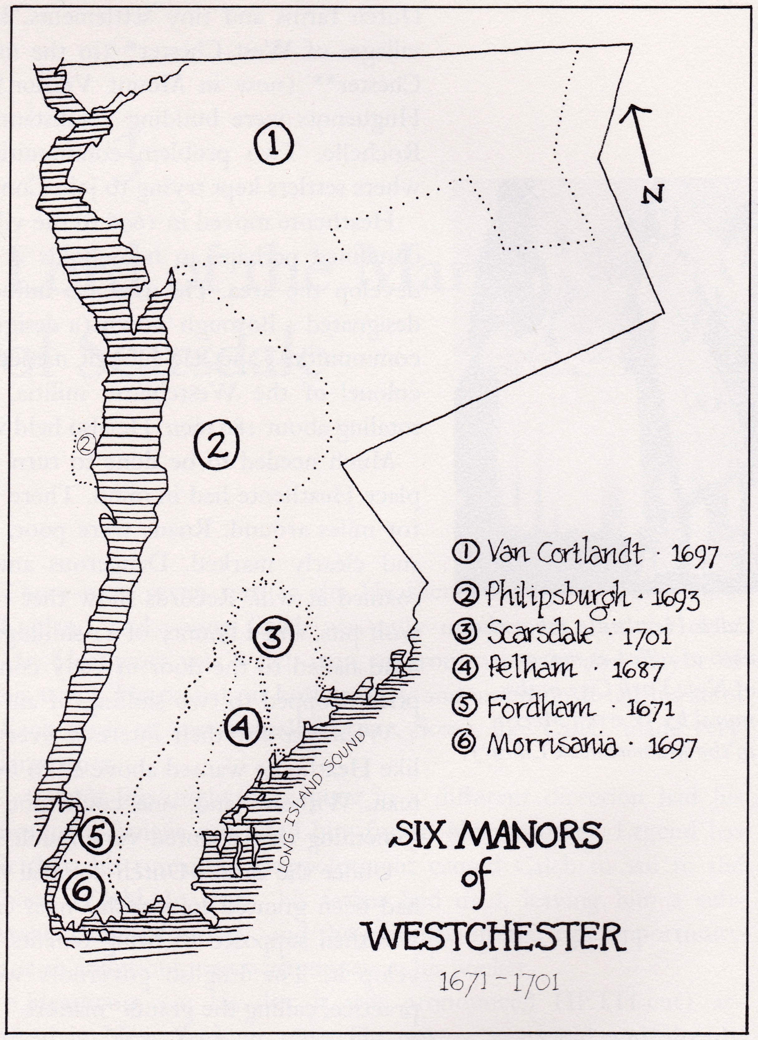 Under English rule, Westchester was divided into six Manors. They included Pelham, founded in 1666; Fordham in 1671; Phillipsburg in 1693; Morrisania; Cortlandt in 1697; and Scarsdale in 1701. Map from  Colonists and Commuters, A History of Scarsdale  by Dianna Reische.