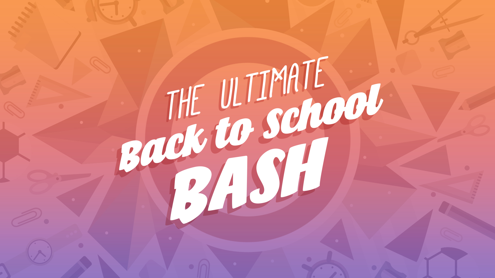 Ultimate Back To School Bash - Graphics
