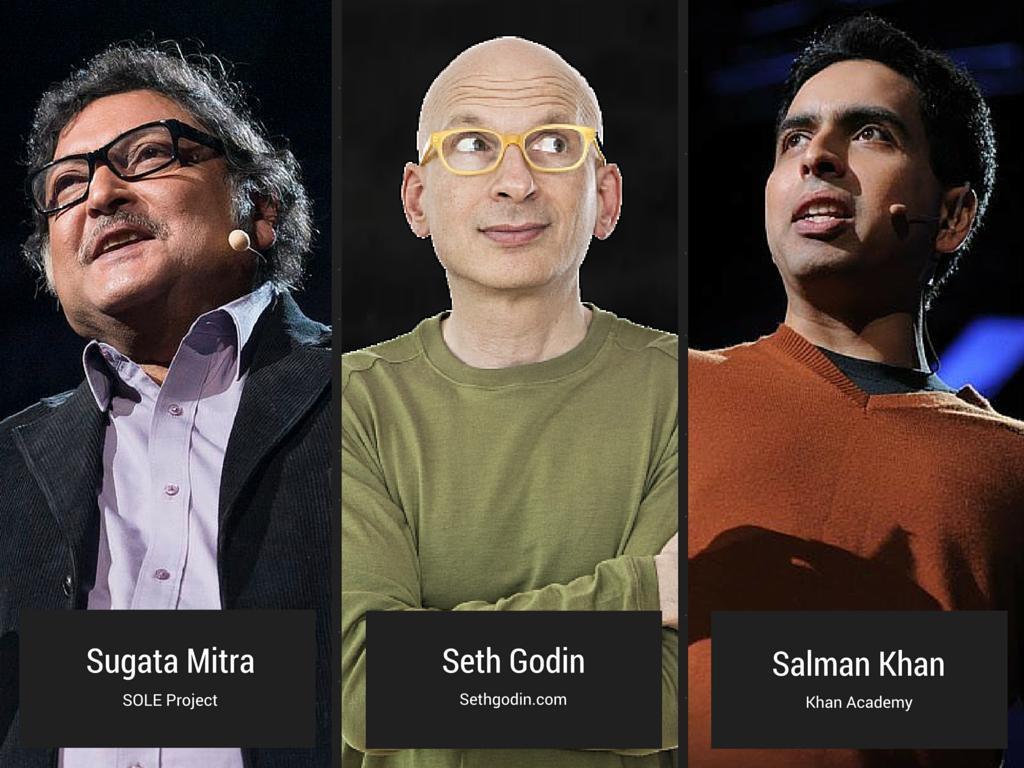 Read More:  Sugata Mitra ,  Seth Godin ,  Salman Khan