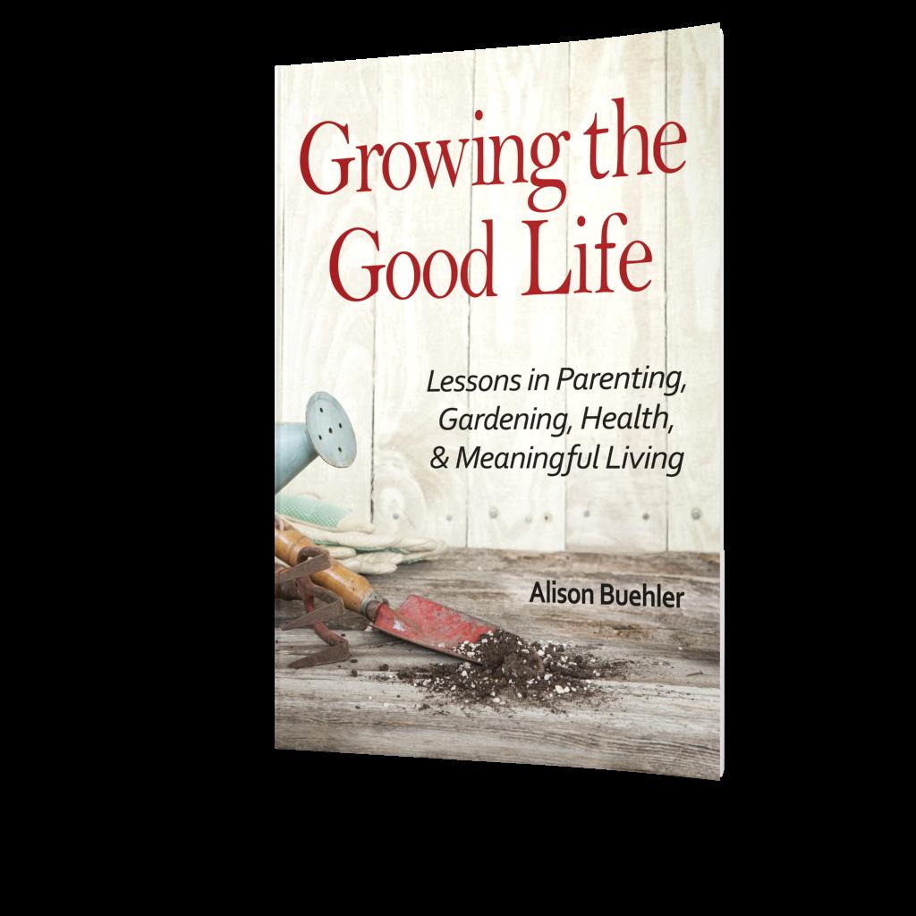 Buehler_Growing The Good LIfe_CoverEbook.jpg