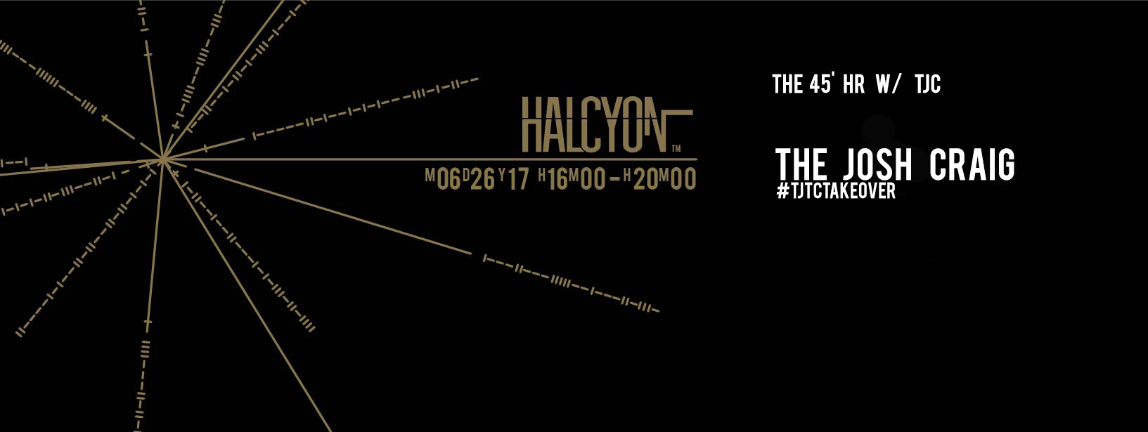 (DJ)   MONDAY 6.26.17  THE 45' HR w/ TJC  4PM @ HALCYON  FREE