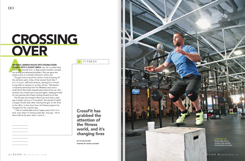 Crossing Over:  CrossFit has grabbed the attention of the fitness world, and it's changing lives /  Reno Magazine / February, 2015