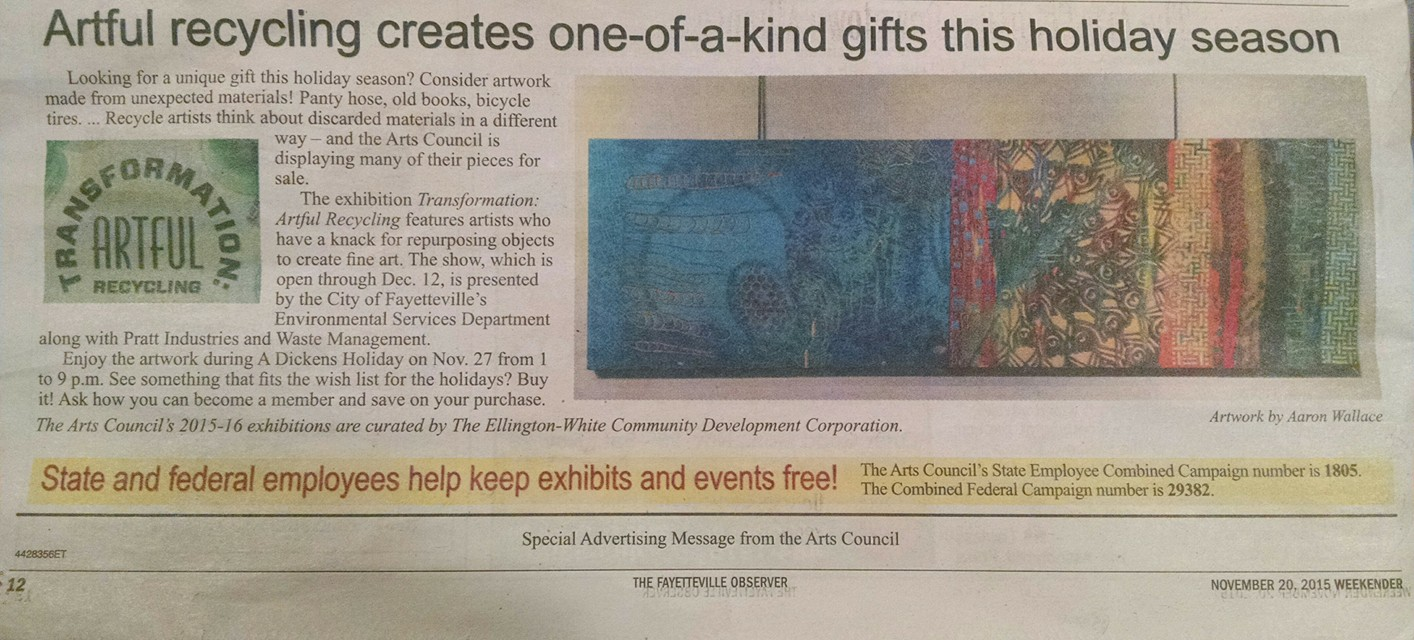 I had four pieces in the Transformation: Artful Recycling show at the Fayetteville Arts Council and this piece was featured in an article of the Weekender in the Fayetteville Observer on November 20, 2015.