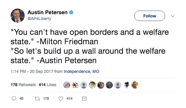 Austin_Petersen_on_Twitter____You_can_t_have_open_borders_and_a_welfare_state___-Milton_Friedman__So_let_s_build_up_a_wall_around_the_welfare_state___-Austin_Petersen_.jpg