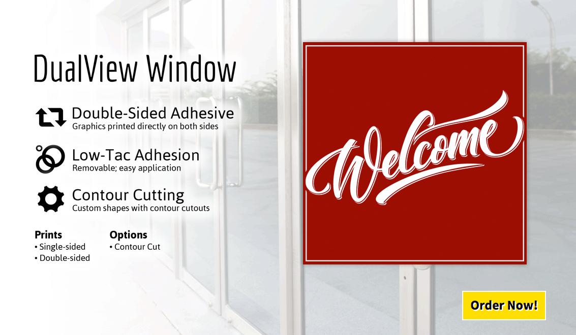 We print Dual View Window Vinyl in Full Color