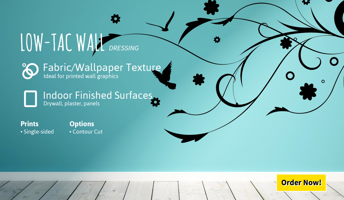 We print LowTac Wall Adhesive in Full Color