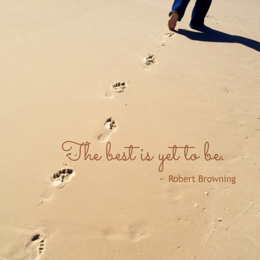 The best is yet to be quote.jpg