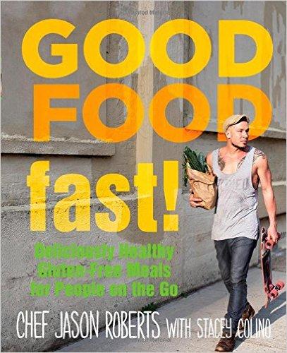 Jason Roberts Good Food Fast Gluten Free recipes