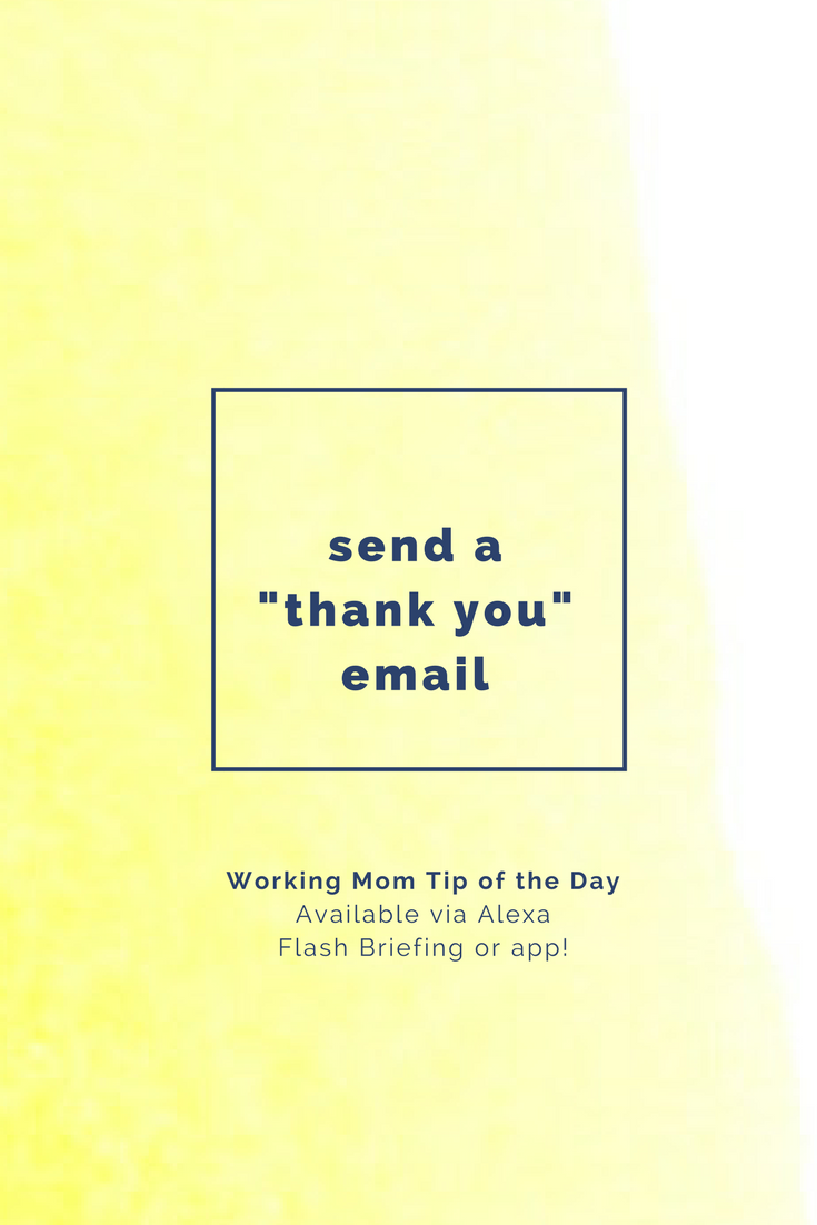 send a thank you email- working mom tip of the day by robin camarote