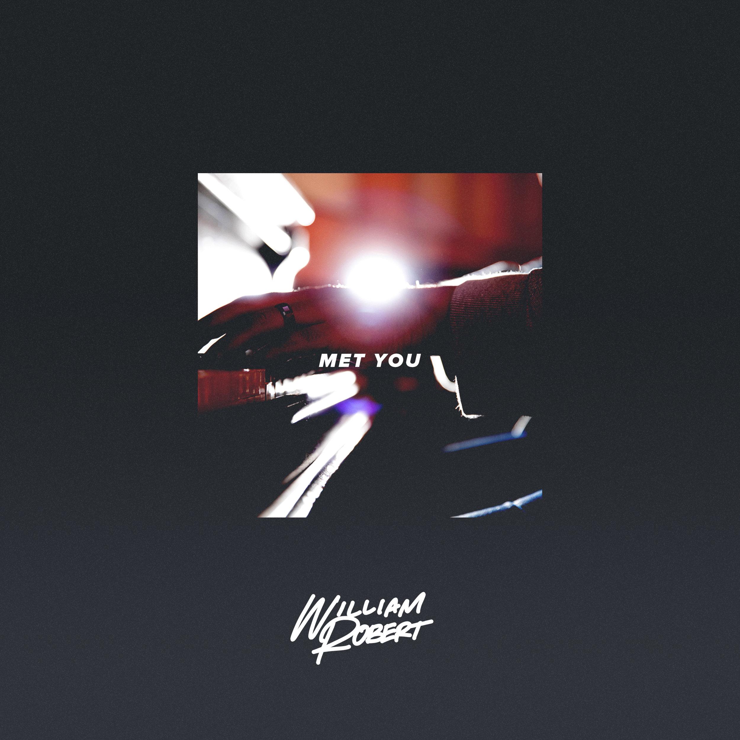 Met You - William Robert