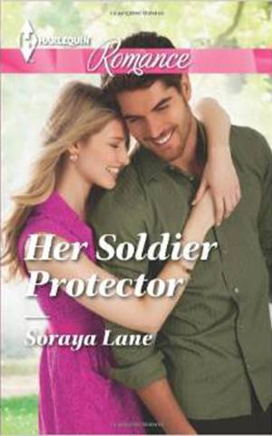 Her Soldier Protector - Soraya Lane