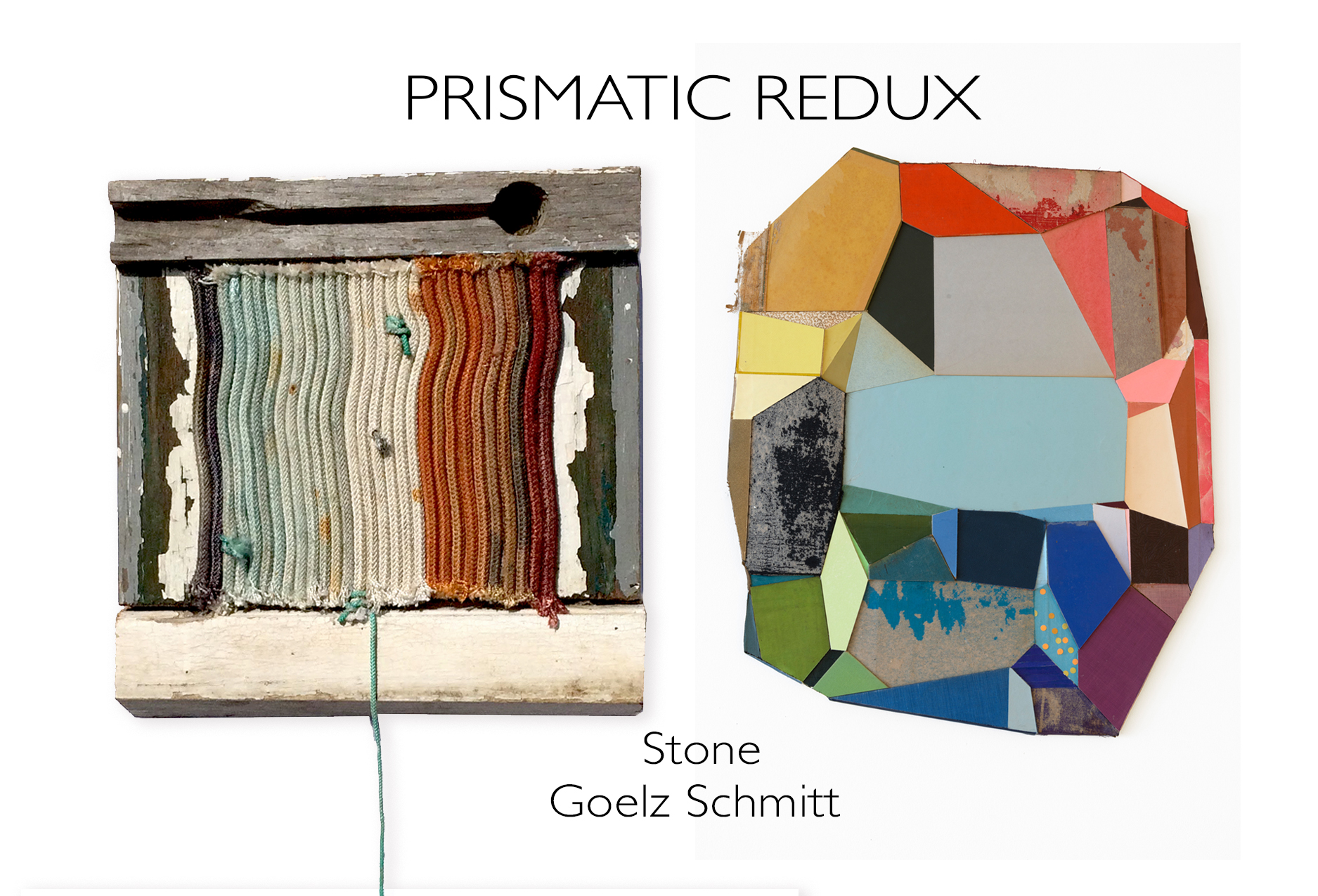 Prismatic Redux , two-person show with Gin Stone
