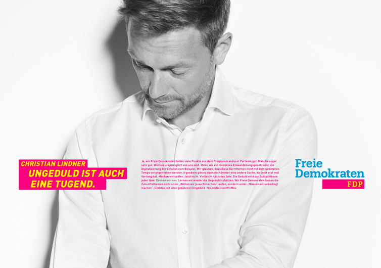 A non-traditional campaign poster for the FDP, features the right-of-centre party's leader, Christian Linder. The tagline reads: Impatience is also a virtue.